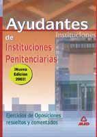 AYUDANTES DE ISNTITUCIONES PENITENCIARIAS. EJERCICIO DE OPOSICIONES, COMENTADOS