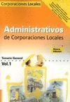 ADMINISTRATIVOS DE LAS CORPORACIONES LOCALES. TEMARIO GENERAL. VOLUMEN I