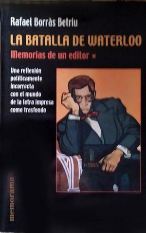 LA BATALLA DE WATERLOO. MEMORIAS DE UN EDITOR