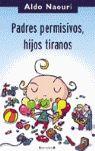 PADRES PERMISIVOS NIÑOS TIRANOS