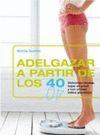 ADELGAZAR A PARTIR DE LOS 40