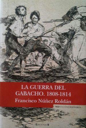 LA GUERRA DEL GABACHO - 1808-1814