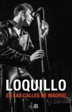 LOQUILLO. EN LAS CALLES DE MADRID