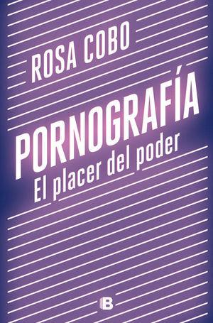 PORNOGRAFIA. EL PLACER DEL PODER