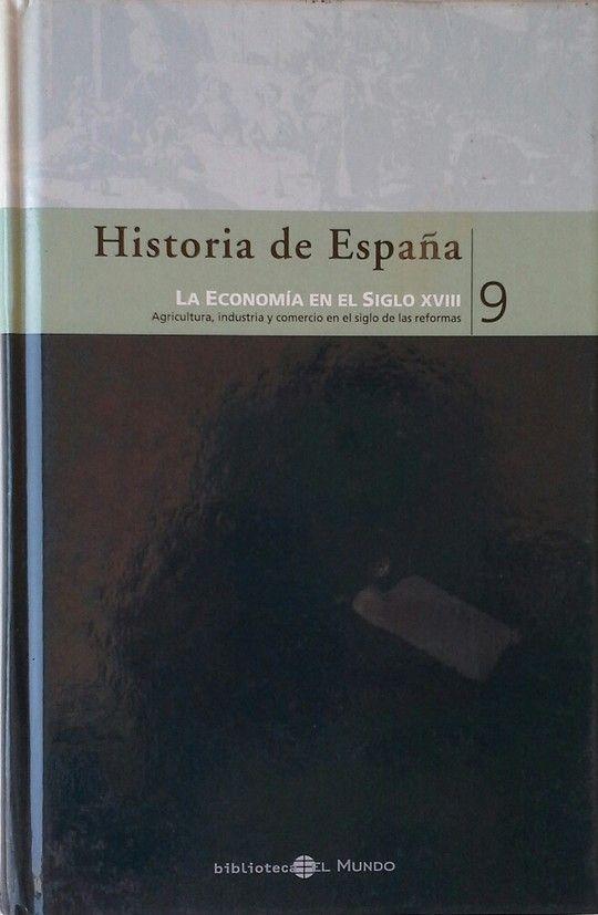 HISTORIA DE ESPAÑA 9. LA ECONOMIA EN EL SIGLO XVIII