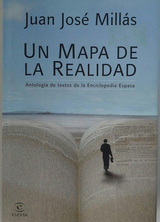UN MAPA DE LA REALIDAD. ANTOLOGÍA DE TEXTOS DE LAENCICLOPEDIA ESPASA