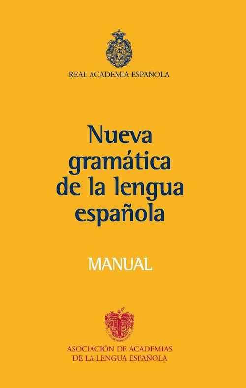 NUEVA GRAMATICA DE LA LENGUA ESPAÑOLA. MANUAL