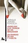 ANGELINA O EL HONOR DE UN BRIGADIER / UN MARIDO DE