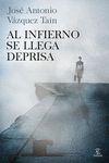 AL INFIERNO SE LLEGA DEPRISA