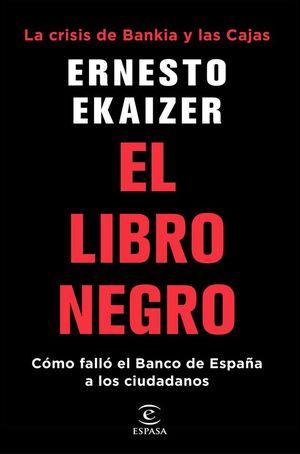 EL LIBRO NEGRO. LA CRISIS DE BANKIA Y LAS CAJAS