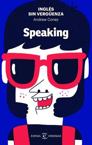 INGLE�S SIN VERGUENZA: SPEAKING