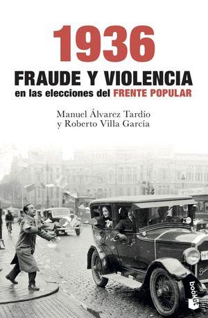1936 FRAUDE Y VIOLENCIA EN LAS ELECCIONES DEL FRENTE POPULAR