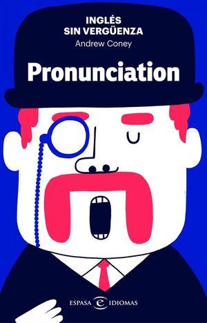 INGLE�S SIN VERGUENZA: PRONUNCIATION