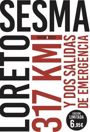 317 KILOMETROS Y DOS SALIDAS DE EMERGENCIA