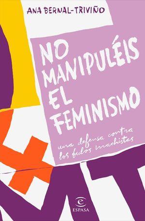 NO MANUPUL��IS EL FEMINISMO