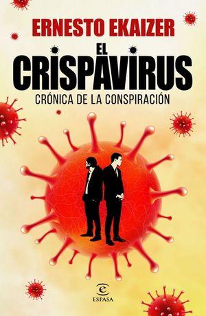 EL CRISPAVIRUS: CRONICA DE LA CONSPIRACIÓN