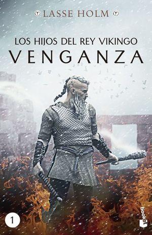 LOS HIJOS DEL REY VIKINGO 1. VENGANZA