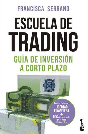 ESCUELA DE TRADING. GUIA DE INVERSIÓN A CORTO PLAZO
