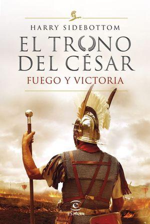 EL TRONO DEL CÉSAR III. FUEGO Y VICTORIA