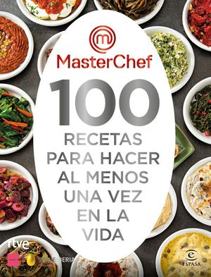 100 RECETAS PARA HACER AL MENOS UNA VEZ EN LA VIDA (MASTERCHEF)
