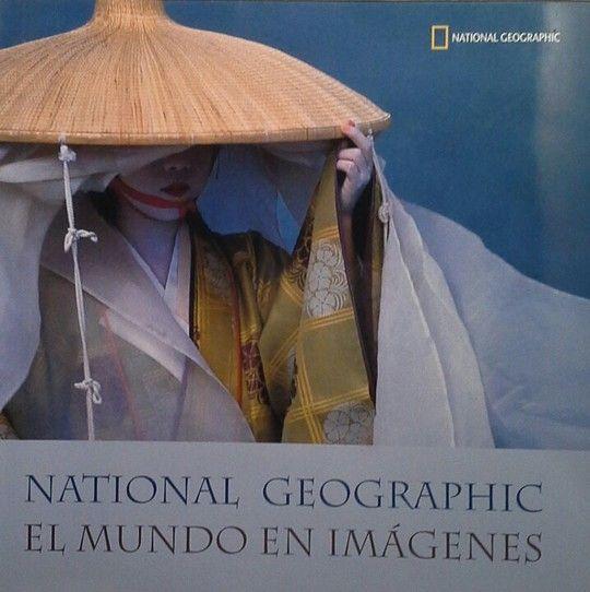 NATIONAL  GEOGRAPHIC - EL MUNDO EN IMÁGENES