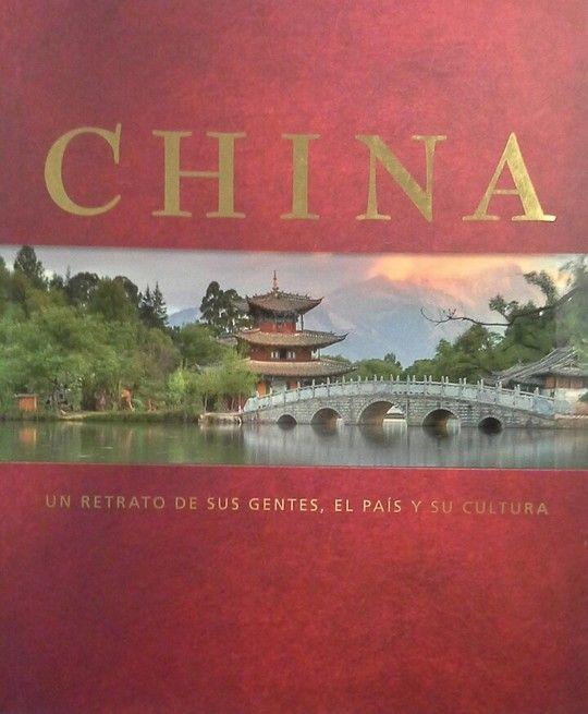 CHINA - UN RETRATO DE SUS GENTES, EL PAÍS Y SU CULTURA