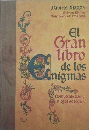 EL GRAN LIBRO DE LOS ENIGMAS - ROMPECABEZAS Y JUEGOS DE LÓGICA