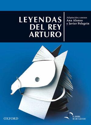 LEYENDAS DEL REY ARTURO ANTOLOGIA LEYENDAS ARTURICAS