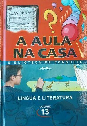 LINGUA E LITERATURA - A AULA NA CASA VOL. 13
