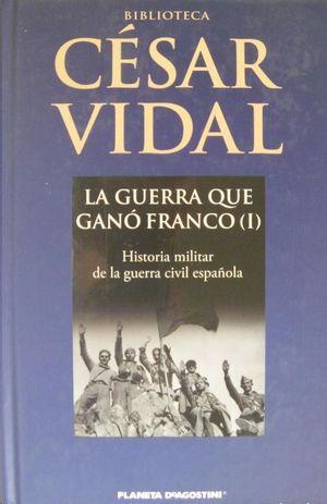 LA GUERRA QUE GANÓ FRANCO (I)
