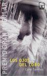 LOS OJOS DEL LOBO (PREMIOS GRAN ANGULAR SM)