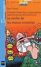 EL CAPITAN CALZONCILLOS Y LA NOCHE DE LOS MOCOS VIVIENTES