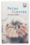 MALAS TIERRAS (LOS LIBROS DE JORDI - GRAN ANGULAR)