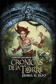 CRONICAS DE LA TORRE IV: FENRIS EL ELFO