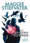 THE RAVEN BOYS: LOS SAQUEADORES DE SUEÑOS