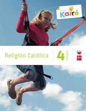 RELIGIÓN CATÓLICA. 4 PRIMARIA. KAIRÉ