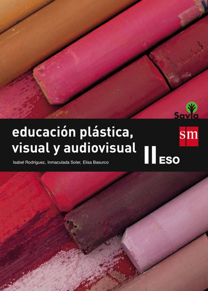 EDUCACIÓN PLÁSTICA, VISUAL Y AUDIOVISUAL II. ESO. SAVIA