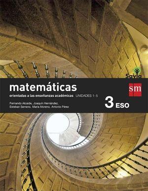 MATEMÁTICAS ORIENTADAS A LAS ENSEÑANZAS ACADÉMICAS. 3 ESO. SAVIA. TRIMESTRES
