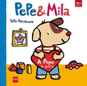 PEPE & MILA. A PEPE LE GUSTA