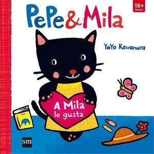 PEPE & MILA. A MILA LE GUSTA