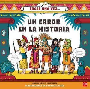 ERASE UNA VEZ... UN ERROR EN LA HISTORIA