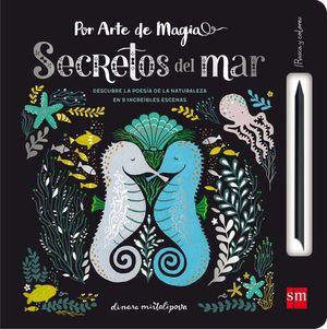 POR ARTE DE MAGIA: SECRETOS DEL MAR (RASCA Y COLOREA)