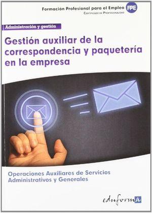 GESTION AUXILIAR DE LA CORRESPONDENCIA Y PAQUETERIA EN LA EMPRESA
