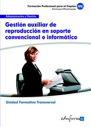 UF0514 (TRANSVERSAL) GESTIÓN AUXILIAR DE REPRODUCCIÓN EN SOPORTE CONVENCIONAL O