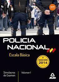 ESCALA BÁSICA DE POLICÍA NACIONAL. SIMULACROS DE EXAMEN VOLUMEN 1