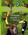 LA AMAZONIA PULMÓN VERDE DE LA TIERRA