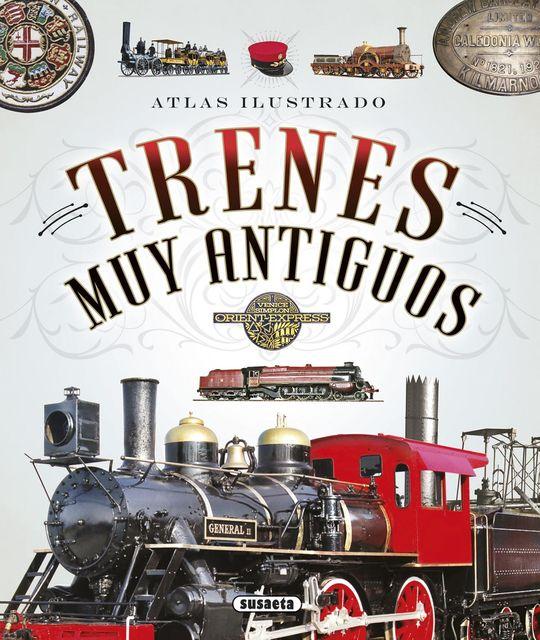 ATLAS ILUSTRADO DE TRENES MUY ANTIGUOS
