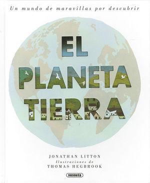 EL PLANETA TIERRA. UN MUNDO DE MARAVILLAS POR DESBCUBRIR