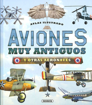ATLAS ILUSTRADO DE AVIONES MUY ANTIGUOS Y OTRAS AERONAVES