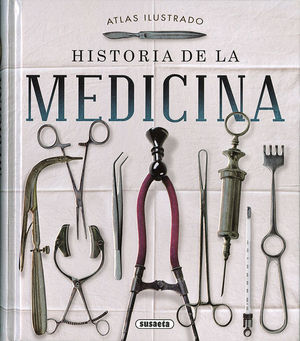 ATLAS ILUSTRADO DE HISTORIA DE LA MEDICINA